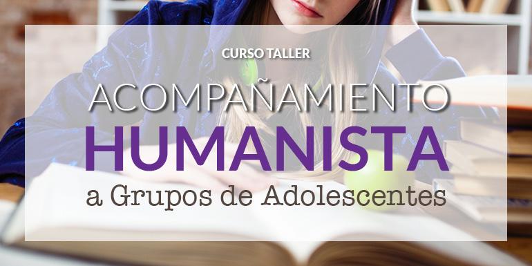 Curso-Taller Acompañamiento Humanista a Grupos de Adolescentes