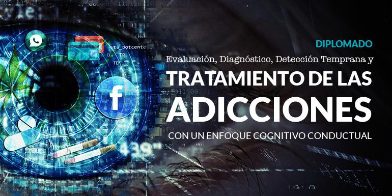 Evaluación, Diagnóstico, Detección Temprana y Tratamiento de las Adicciones con un Enfoque Cognitivo Conductual