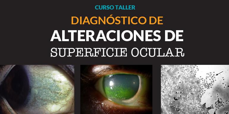 Curso Taller Diagnóstico de Alteraciones de Superficie Ocular