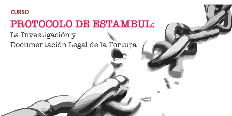 Protocolo de Estambul: La Investigación y Documentación Legal de la Tortura