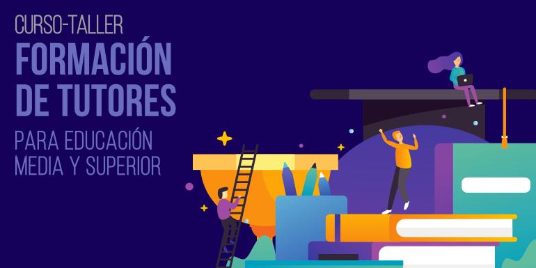 Curso-Taller Formación de Tutores para Educación Media y Superior