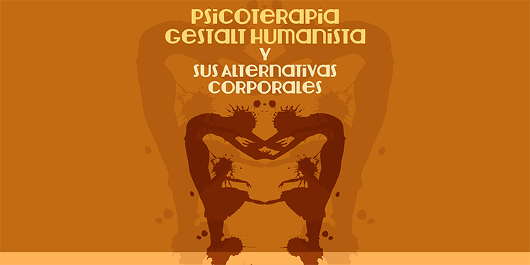 Psicoterapia Gestalt Humanista y sus Alternativas Corporales