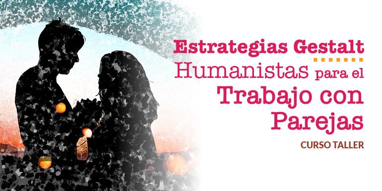 Estrategias Gestalt Humanistas para el Trabajo con Parejas