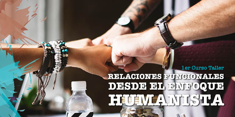 Curso - Taller Relaciones Funcionales desde el Enfoque Humanista