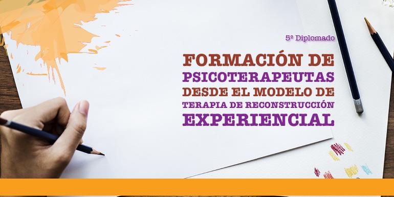 Formación de Psicoterapeutas desde el Modelo de Terapia de Reconstrucción Experiencial