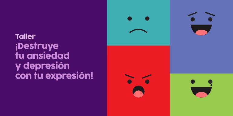 Taller Destruye tu Ansiedad y Depresión con tu Expresión
