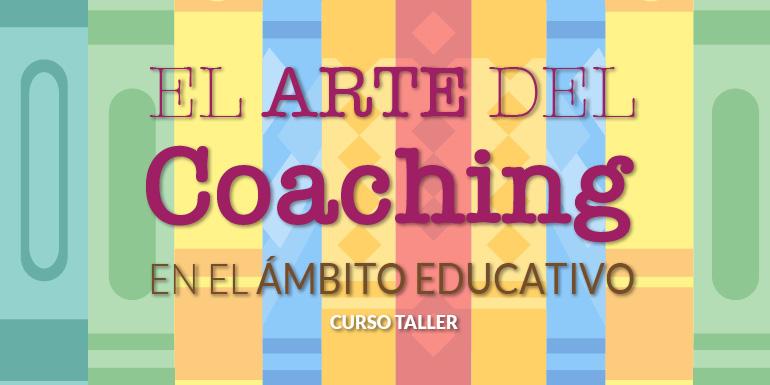 Curso Taller El Arte del Coaching en el Ámbito Educativo