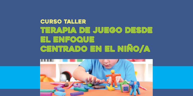 Terapia de Juego desde el Enfoque Centrado en el Niño(a)