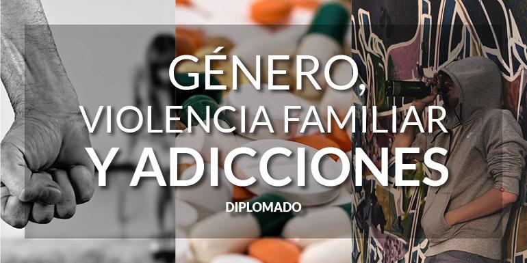 Género, Violencia Familiar y Adicciones