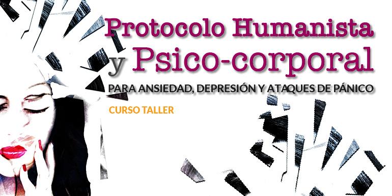 Curso-Taller Protocolo Humanista y Psico-corporal para Ansiedad, Depresión y Ataques de Pánico