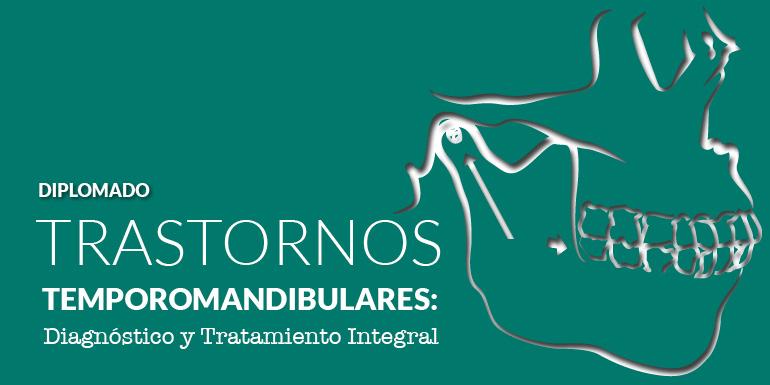 Trastornos Temporomandibulares: Diagnóstico y Tratamiento Integral