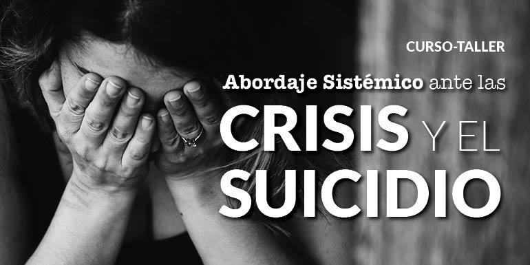 Curso-Taller Abordaje Sistémico ante las Crisis y el Suicidio