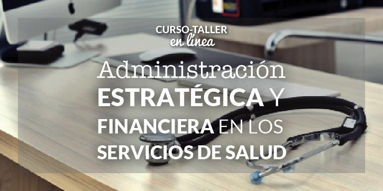 Curso-Taller Administración Estratégica y Financiera en los Servicios de Salud