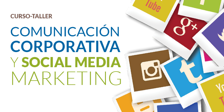 Curso-Taller Comunicación Corporativa y Social Media Marketing