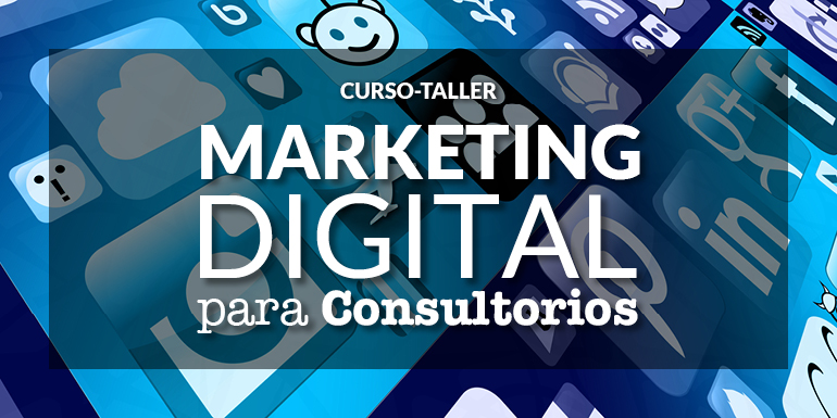 Curso - Taller Marketing Digital para Consultorios
