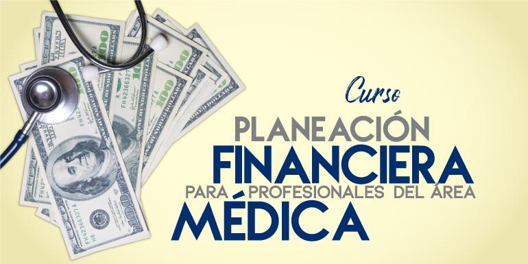 Curso Taller Planeación Financiera para Profesionales del Área Médica