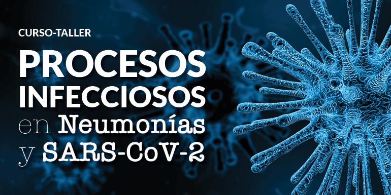 Curso-Taller Procesos Infecciosos en Neumonías y SARS-CoV-2