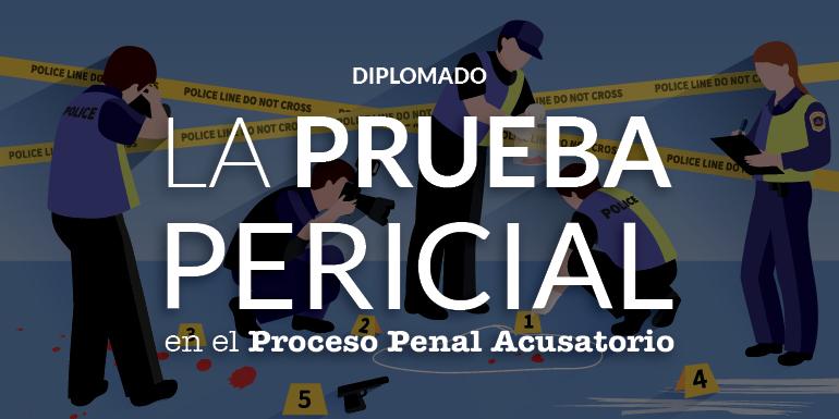 La Prueba Pericial en el Proceso Penal Acusatorio