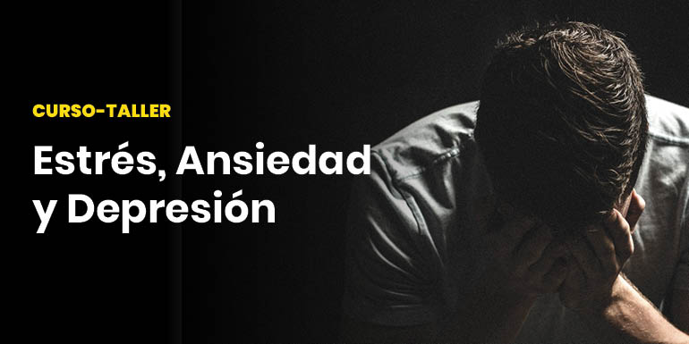 Curso-Taller Estrés, Ansiedad y Depresión