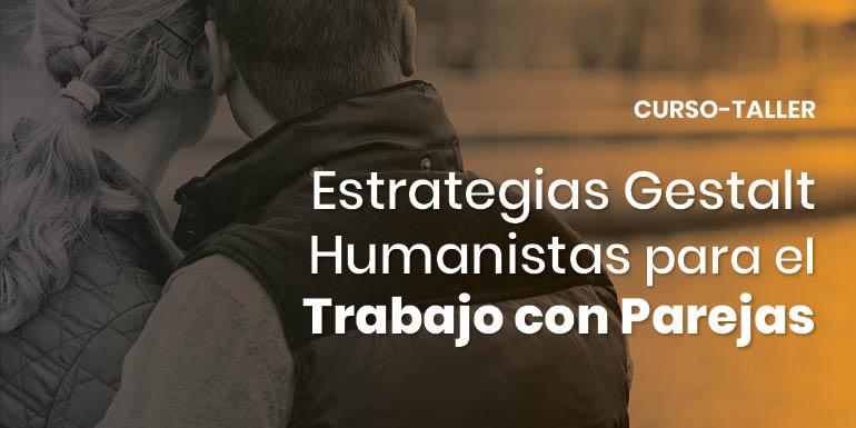 Curso-Taller: Estrategias Gestalt Humanistas para el Trabajo con Parejas