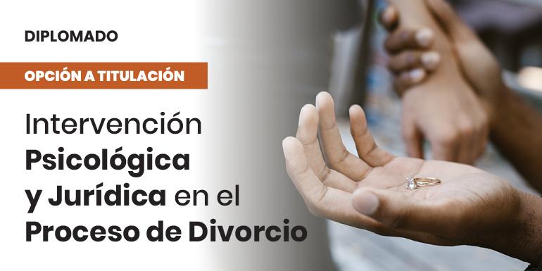 Intervención Psicológica y Jurídica en el Proceso de Divorcio